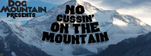 Dog Mountain presents No Cussin On The Mountain