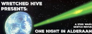 Wretched Hive One Night in Alderaan