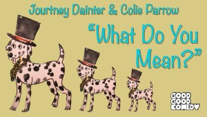 Jolie Dainter and Courtney Parrow What Do You Mean